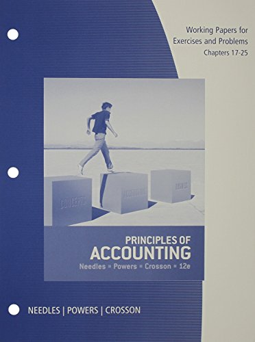 Working Papers, Chapters 17-25 for Needles/Powers/Crosson's Principles of Accounting, 12th (9781133962427) by Needles, Belverd E.; Powers, Marian; Crosson, Susan V.