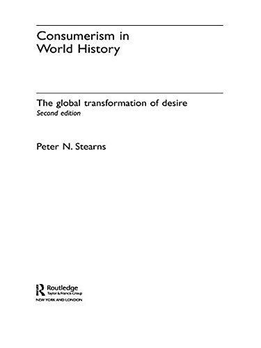 9781134156771: Consumerism in World History: The Global Transformation of Desire