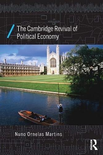 9781134666423: The Cambridge Revival of Political Economy (Economics as Social Theory)