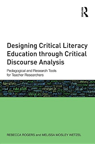 9781135093044: Designing Critical Literacy Education Through Critical Discourse Analysis: Pedagogical and Research Tools for Teacher-Researchers