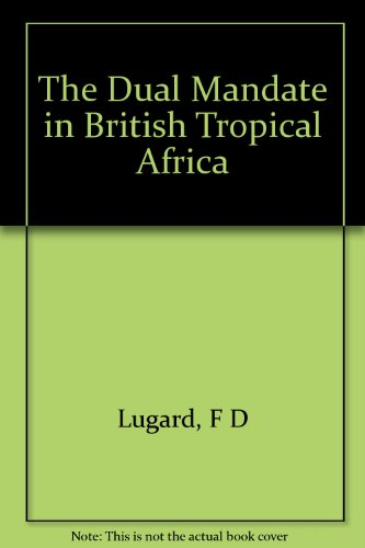 9781135128104: The Dual Mandate in British Tropical Africa