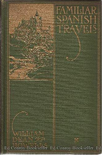 Familiar Spanish travels (1135148686) by Howells, William Dean
