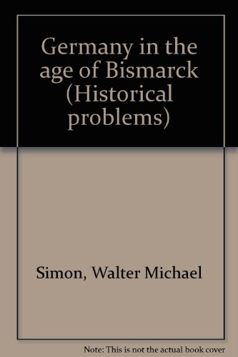 9781135187477: Germany in the age of Bismarck (Historical problems)