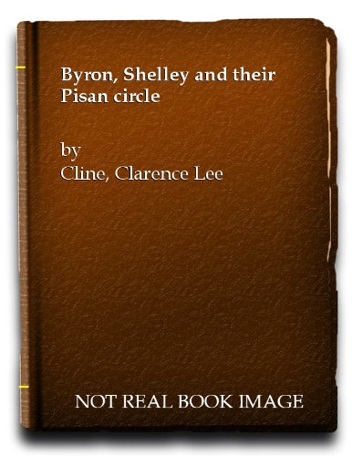 9781135204778: Byron, Shelley and their Pisan Circle.
