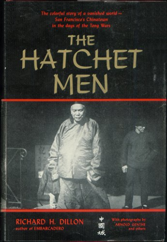 The Hatchet Men: The Story of the Tong Wars in San Francisco's Chinatown (SIGNED): Dillon, ...