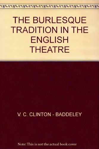 9781135248222: The Burlesque Tradition in the English Theatre After 1660