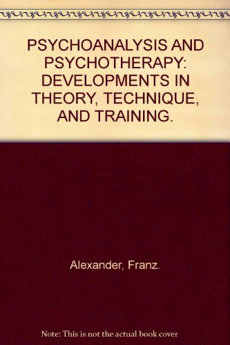 9781135298593: Psychoanalysis and Psychotherapy: Developments in Theory, Technique, and Training