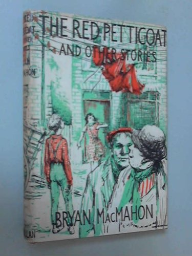 The Red Petticoat And Other Stories (1135332088) by MacMahon, Bryan.
