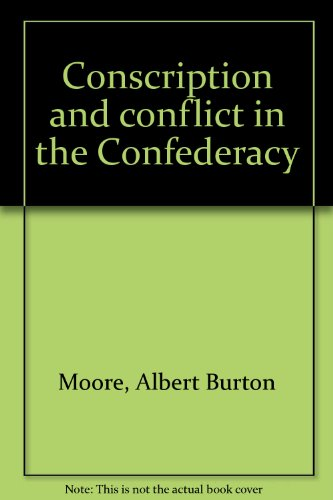 9781135352530: Conscription and conflict in the Confederacy