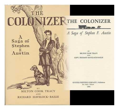 9781135381721: The Colonizer: A Saga of Stephen F Austin