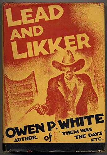 Lead And Likker: White, Owen P.