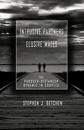 9781135404239: Intrusive Partners - Elusive Mates: The Pursuer-Distancer Dynamic in Couples