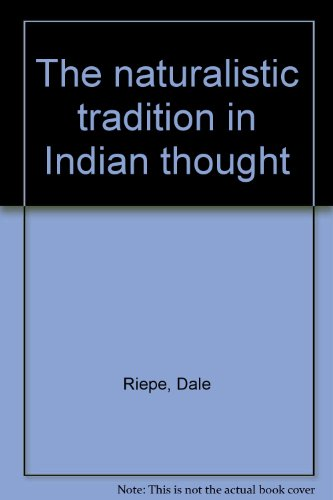 Naturalistic Tradition in Indian Thought.: Dale Riepe