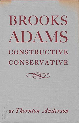 9781135414115: Brooks Adams (Constructive Conservative)