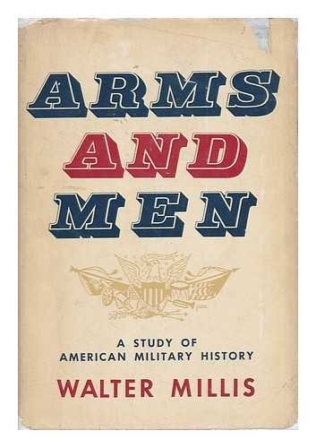 9781135455132: Arms and men;: A study in American military history