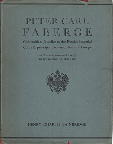 9781135488499: Peter Carl Faberge,: Goldsmith and jeweller to the Russian imperial court and the principal crowned heads of Europe; an illustrated record and review of his life and work, A.D. 1846-1920