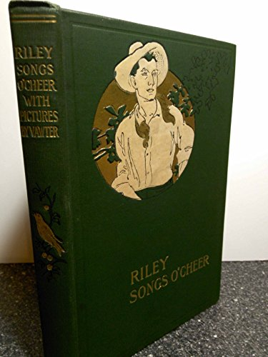 Riley Songs O'Cheer: RILEY, James Whitcomb