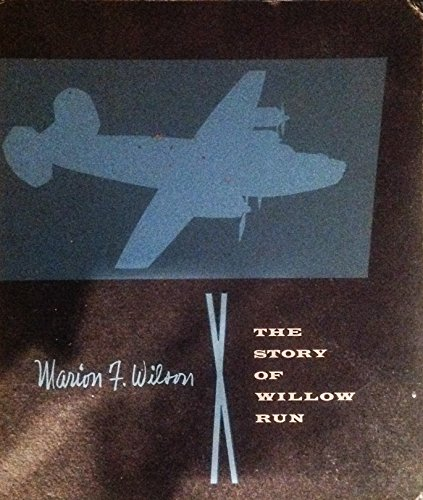 9781135529505: The Story of Willow Run 1st Edition