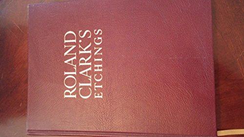Roland Clarks Etchings: Clark,Roland