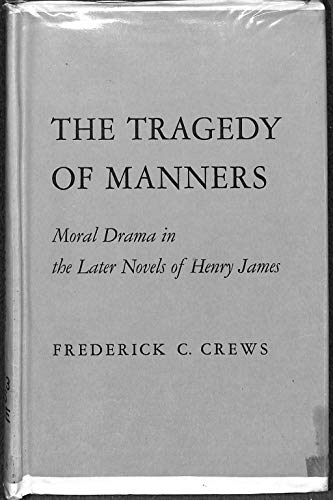 9781135548353: The Tragedy of Manners: Moral Drama in the Later Novels of Henry James.