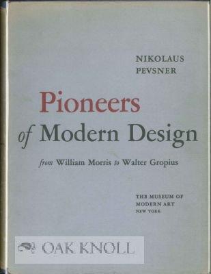 9781135591335: Pioneers of Modern design from William Morris to Walter Gropius