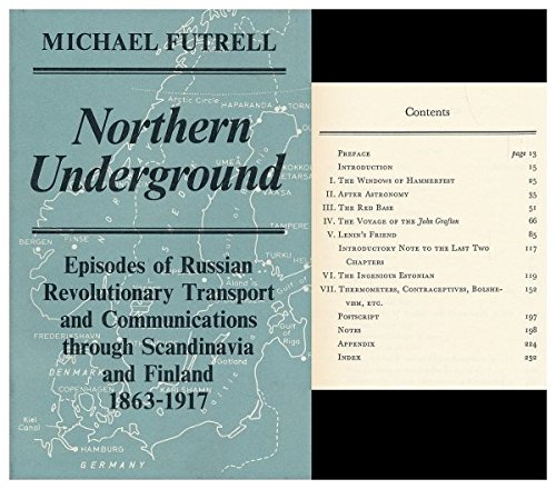 Northern Underground: Episodes of Russian Revolutionary Transport and Communications through ...