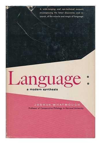Language: a Modern Synthesis: Whatmough, Joshua