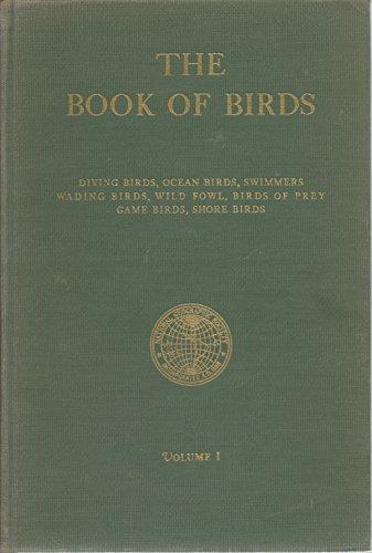 9781135652876: The Book of Birds, Volume 1: Diving Birds, Ocean Birds, Swimmers, Wading Birds, Wild Fowl, Birds of Prey, Game Birds, Shore Birds, Marsh Dwellers, and Birds of Northern Seas