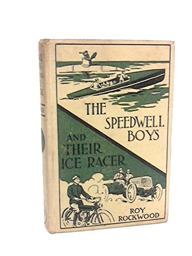The Speedwell boys and their ice racer: Or, Lost in the great blizzard (1135653739) by Roy Rockwood