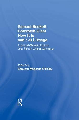 9781135713584: Samuel Beckett Comment C'est How It Is And / et L'image: A Critical-Genetic Edition Une Edition Critic-Genetique
