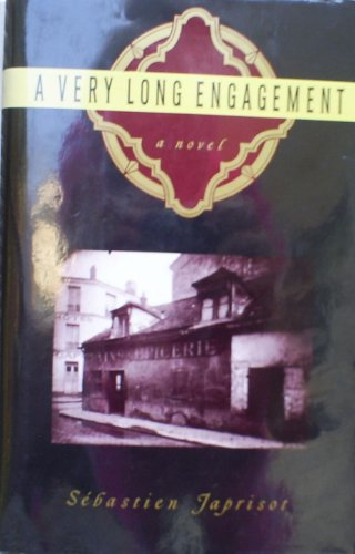 Very Long Engagement 1ST Edition Us (1135719012) by Sebastien Japrisot
