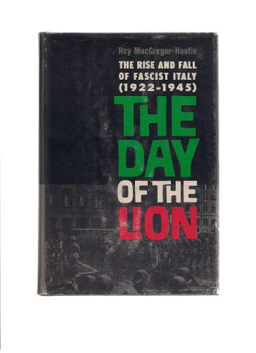 9781135735432: The Day of the Lion: The Life and Death of Fascist Italy