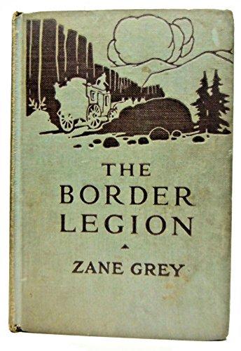 The Border Legion: Grey, Zane