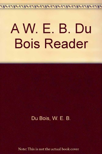 9781135753481: A W. E. B. Du Bois reader