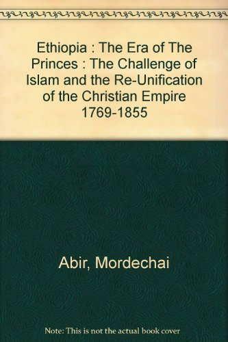 9781135756802: Ethiopia : The Era of The Princes : The Challenge of Islam and the Re-Unification of the Christian Empire 1769-1855