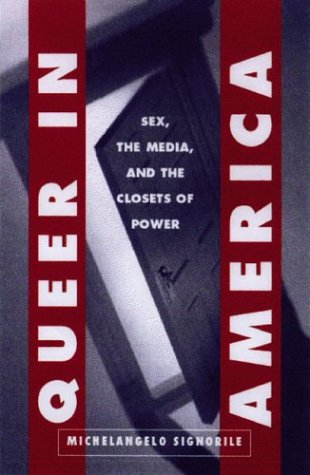 9781135771683: Queer in America : Sex, the Media, and the Closets of Power
