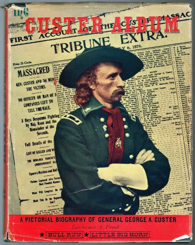 9781135780531: The Custer Album. A Pictorial Biography of General George A. Custer