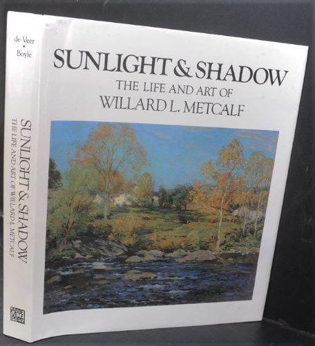 9781135796426: Sunlight and Shadow: The Life and Art of Willard L. Metcalf