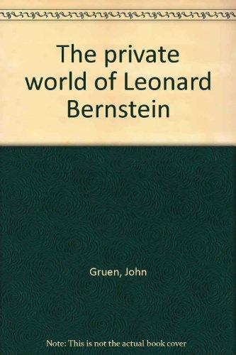 9781135811129: The private world of Leonard Bernstein