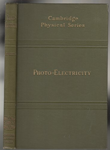 Photo-Electricity (Cambridge Physical Series): Arthur Llewelyn Hughes