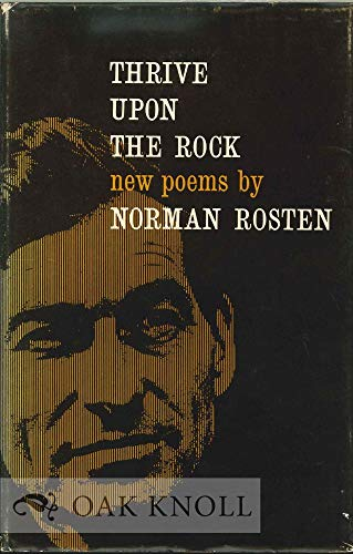 Thrive Upon the Rock. New Poems [Signed] (1135835209) by Rosten, Norman