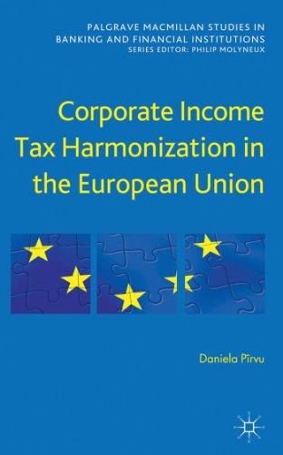 Corporate Income Tax Harmonization in the European Union: Pîrvu, Daniela