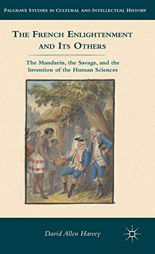 9781137002532: The French Enlightenment and Its Others: The Mandarin, the Savage, and the Invention of the Human Sciences