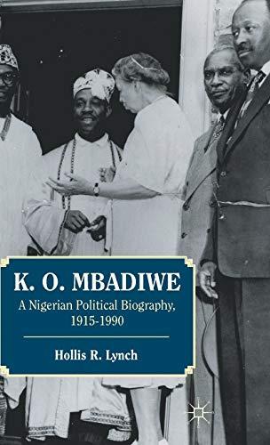 9781137002617: K. O. Mbadiwe: A Nigerian Political Biography, 1915-1990