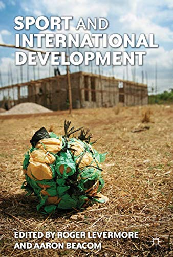 9781137003164: Sport and International Development (Global Culture and Sport Series)