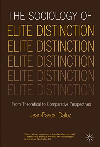 9781137003652: The Sociology of Elite Distinction: From Theoretical to Comparative Perspectives