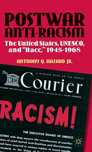 """9781137003836: Postwar Anti-Racism: The United States, UNESCO, and """"Race,"""" 1945-1968 (Contemporary Black History)"""
