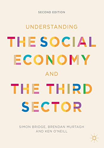 Understanding the Social Economy and the Third Sector: Bridge, Simon, Murtagh, Brendan, O'Neill, ...