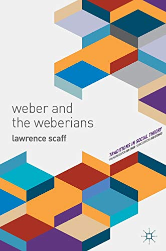 9781137006240: Weber and the Weberians (Traditions in Social Theory)