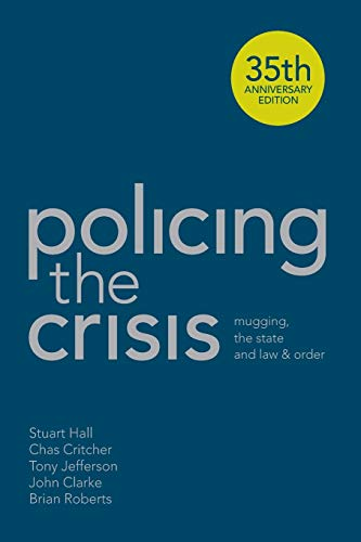 9781137007186: Policing the Crisis Mugging, the State and Law and Order